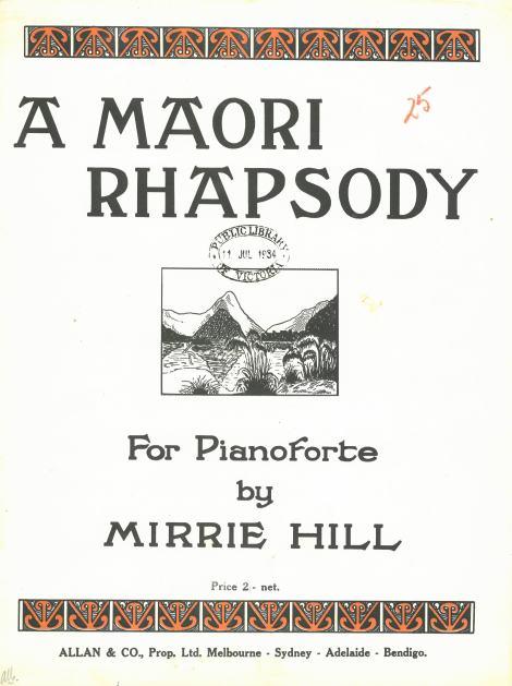 """""""A Maori Rhapsody"""" (Mirrie Hill, 1934)"""